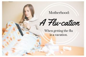 flu - cation from motherhood