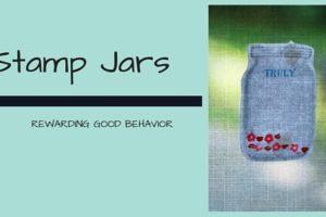 Organize. Stamp jars for Good Behavior