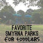 3 Favorite Parks for Toddlers in Smyrna
