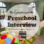 4 Questions to Ask a Potential Preschool