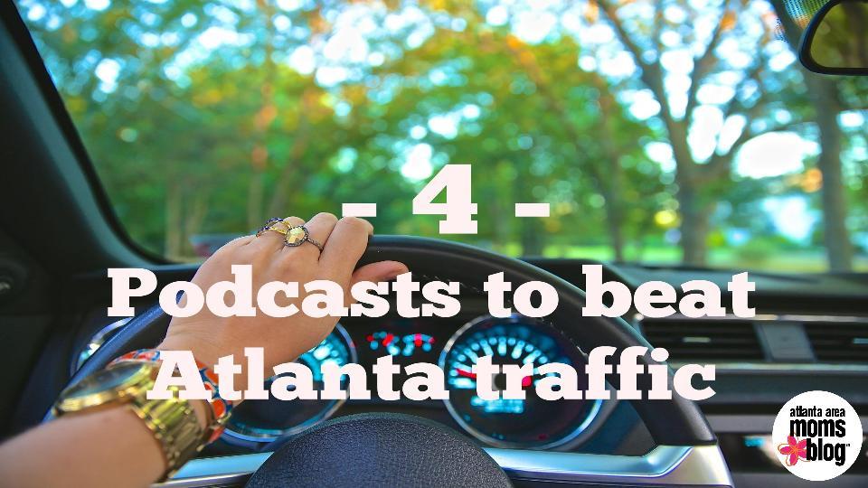 4 podcasts to beat Atlanta traffic