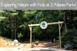 exploring nature with kids at three atlanta parks