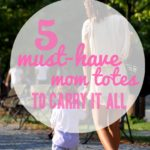 Totes Y'all – 5 Must-Have Bags for Every Mom