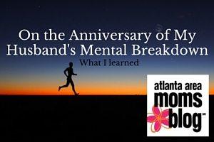 On the Anniversary of My Husband's Mental Illness Breakdown