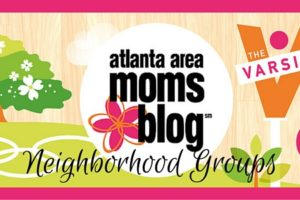 Neighborhood Groups, MOMbassador | Atlanta Area Moms Blog