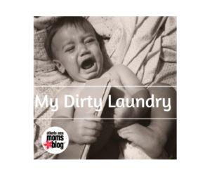 dirty laundry | Atlanta Area Moms Blog