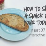 How to Share a Snack with your Toddler in 37 Easy, Interactive Steps!