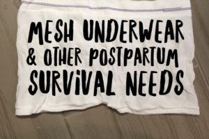 Mesh Underwear & Other Postpartum Survival Necessities
