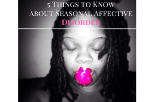 Seasonal Affective Disorder (SAD): 5 Important Things to Know