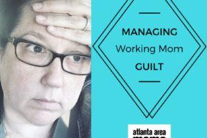 Managing Working Mom Guilt