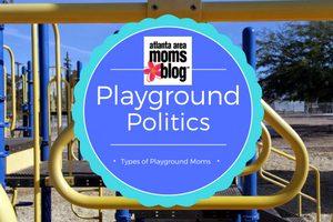 Playground Politics: Types of Playground Moms