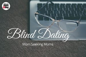 Blind Dating: Mom Seeking Moms | Atlanta Area Moms Blog