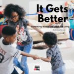 It Gets Better: Parenting When the Days Are Long