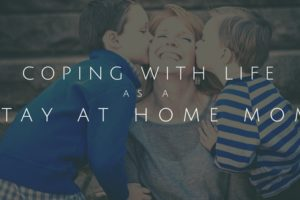 Coping with Life as a Stay at Home Mom | Atlanta Area Moms Blog