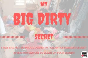 My Big Dirty Secret - Atlanta's Messiest Closet | Atlanta Area Moms Blog