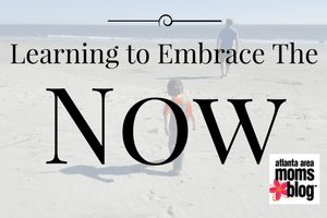 Learning to Embrace the Now