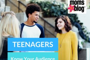 Teenagers : Know Your Audience | Atlanta Area Moms Blog