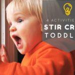Indoor Activities for Stir Crazy Toddlers