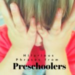 Hilarious Phrases from Preschoolers