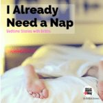 I Already Need a Nap: Bedtime Stories with Brittni