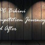 NPC Bikini Fitness Journey – Show and After