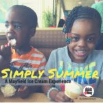 Simply Summer – A Mayfield Ice Cream Experience