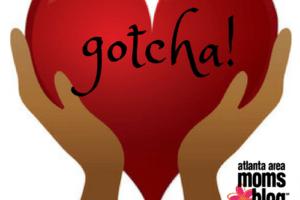 Gotcha! |:: Atlanta Area Moms Blog ::|