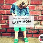 Potty Training for the Lazy Mom…