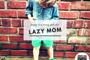 Potty Training for the Lazy Mom...| Atlanta Area Moms Blog