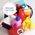 Beware of Toxic People