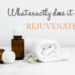 Rejuvenation :: What exactly does it mean?