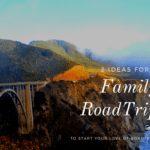 2 Family Road Trip Ideas