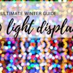 Ultimate Winter Guide: Light Displays