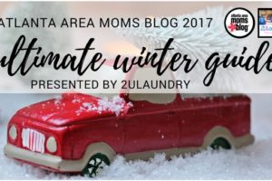 The Ultimate 2017 Winter Guide :: Brought to you by Atlanta Area Moms Blog ::