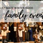 Ultimate Winter Guide: Family Events & Entertainment