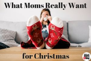 what moms really want for christmas