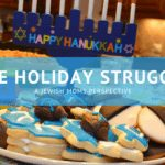 The Holiday Struggle–A Jewish Moms Perspective