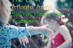 The Best Atlanta Splash Pads for Your Toddler!