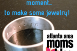 Momma needs a moment...to make Jewelry!